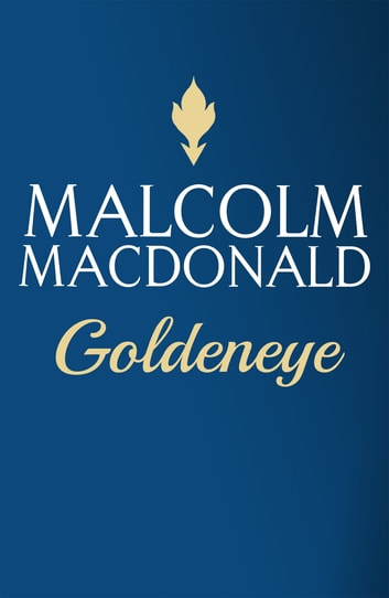 Goldeneye ebook by Malcolm Macdonald