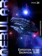 NEBULAR 34: Expedition to the Sacrificial Suns - Episode ebook by Thomas Rabenstein