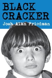 Black Cracker ebook by Josh Alan Friedman,Wyatt Doyle
