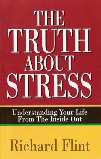 The Truth About Stress ebook by Richard Flint