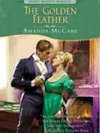 The Golden Feather ebook by Amanda McCabe
