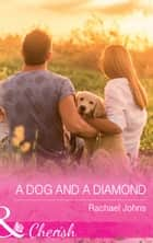 A Dog And A Diamond (Mills & Boon Cherish) (The McKinnels of Jewell Rock, Book 1) 電子書 by Rachael Johns