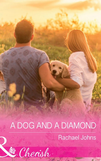 A Dog And A Diamond (Mills & Boon Cherish) (The McKinnels of Jewell Rock, Book 1) ebook by Rachael Johns