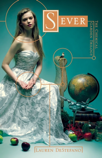 Sever (The Chemical Garden, Book 3) ebook by Lauren DeStefano
