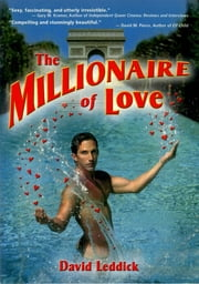 The Millionaire of Love ebook by David Leddick