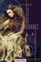 Éphémère ebook by Lauren Destefano
