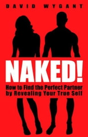 Naked! ebook by David Wygant