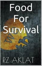 Food For Survival ebook by RZ Aklat