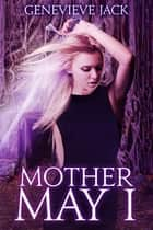 Mother May I ebook by Genevieve Jack