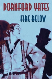 Fire Below ebook by Dornford Yates