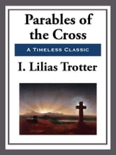 Parables of the Cross ebook by I. Lilias Trotter
