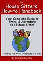 The House Sitters How-to Handbook ebook by Rick & Colleen Ray