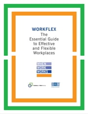 Workflex - The Essential Guide to Effective and Flexible Workplaces ebook by Families and Work Institute,Society for Human Resource Management