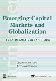 Emerging Capital Markets And Globalization: The Latin American Experience ebook by De la Torre Augusto; Schmukler Sergio