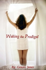 Waking the Prodigal ebook by Genovi James