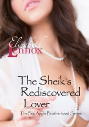 The Sheik's Rediscovered Lover ebook by Elizabeth Lennox