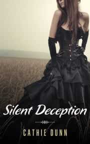 Silent Deception ebook by Cathie Dunn