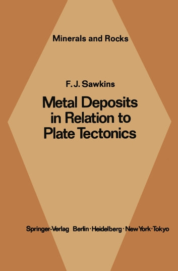 Metal Deposits in Relation to Plate Tectonics ebook by F. J. Sawkins