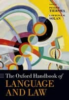 The Oxford Handbook of Language and Law ebook by Peter Tiersma,Lawrence Solan