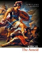The Aeneid (Collins Classics) ebook by Virgil