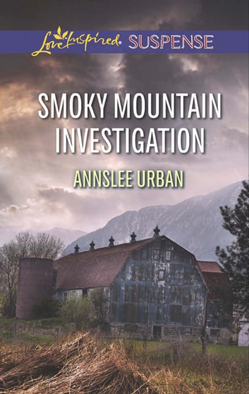 Smoky Mountain Investigation (Mills & Boon Love Inspired Suspense) ebook by Annslee Urban