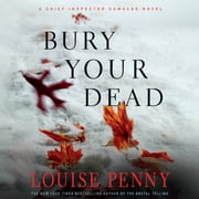 Bury Your Dead - A Chief Inspector Gamache Novel audiobook by Louise Penny