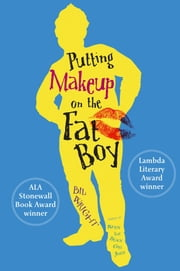 Putting Makeup on the Fat Boy ebook by Bil Wright
