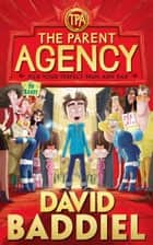 The Parent Agency ebook by David Baddiel, Jim Field