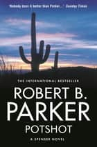 Potshot ebook by Robert B Parker