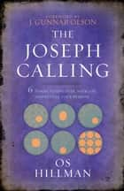 The Joseph Calling - 6 Stages to Discover, Navigate, and Fulfill Your Purpose ebook by Os Hillman