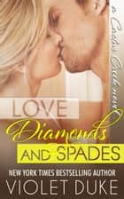 Love, Diamonds, and Spades ebook by Violet Duke