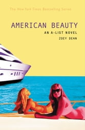 The A-List #7: American Beauty - An A-List Novel ebook by Zoey Dean
