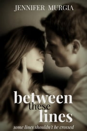 Between These Lines ebook by Jennifer Murgia