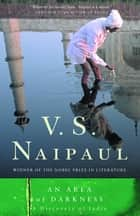 An Area of Darkness eBook by V. S. Naipaul