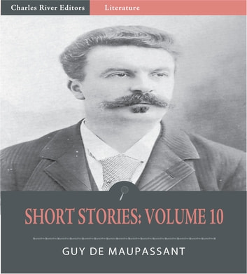 Short Stories Volume 10 ebook by Guy de Maupassant