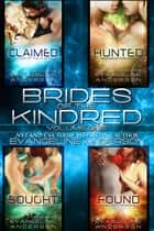 Brides of the Kindred Box Set: Volume 1 eBook by Evangeline Anderson