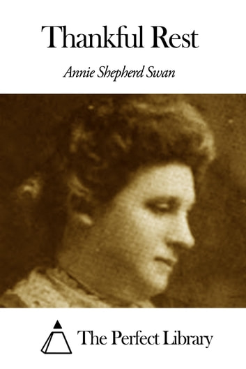 Thankful Rest ebook by Annie Shepherd Swan