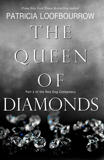 The Queen of Diamonds: Part 2 of the Red Dog Conspiracy ebook by Patricia Loofbourrow