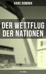 Der Wettflug der Nationen (Sci-Fi-Roman) ebook by Hans Dominik