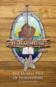 The Hobble Hut of Wordishure ebook by Mick McArt