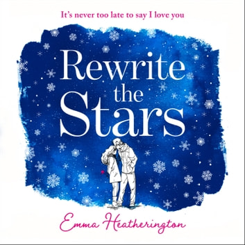 Rewrite the Stars audiobook by Emma Heatherington