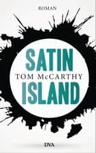 Satin Island - Roman ebook by Tom McCarthy, Thomas Melle