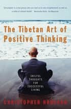 The Tibetan Art Of Positive Thinking ekitaplar by Christopher Hansard