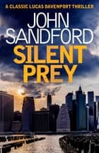 Silent Prey - Lucas Davenport 4 ebook by John Sandford