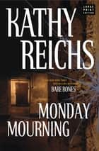 Monday Mourning ebook by Kathy Reichs