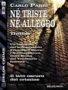 Né triste, né allegro ebook by Carlo Parri