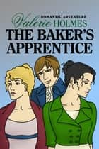 The Baker's Apprentice ebook by Valerie Holmes