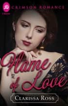 Flame of Love ebook by Clarissa Ross