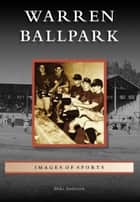 Warren Ballpark ebook by Mike Anderson