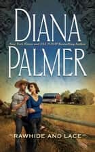 Rawhide and Lace (Mills & Boon M&B) ebook by Diana Palmer
